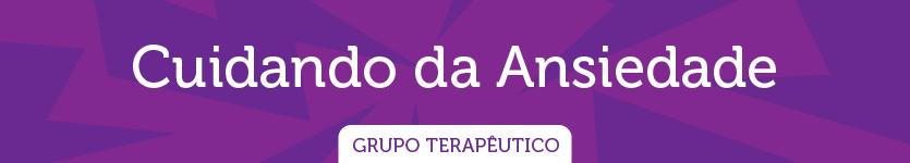 testeira_grupo-cuidando-da-ansiedade